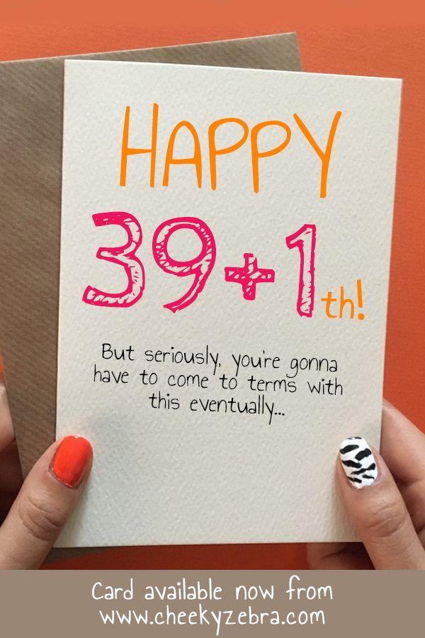 Funny 40th Birthday Quotes Female : funny, birthday, quotes, female, 39+1th!, Birthday, Cards,, Cards