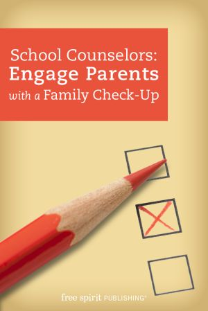 School counselors: use the Family Check-Up assessment tool to help parents evaluate areas of strength and interest that may improve the chances for a student to have a successful school year.