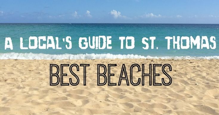 A Local's Guide to St. Thomas: Best Beaches