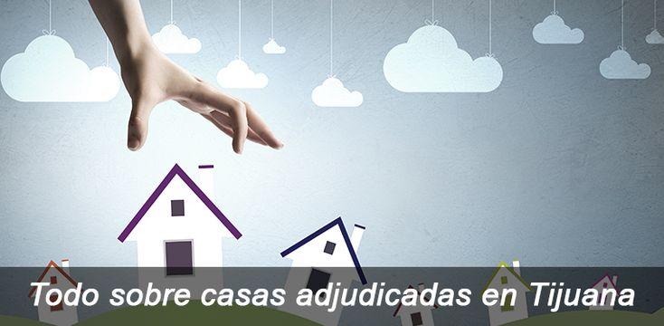 Todo sobre casas adjudicadas en Tijuana
