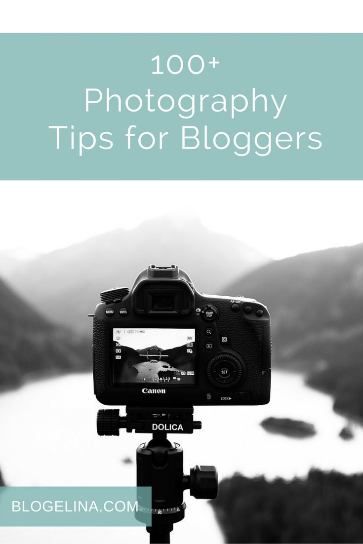 100+ Photography Tips for Bloggers - Blogelina