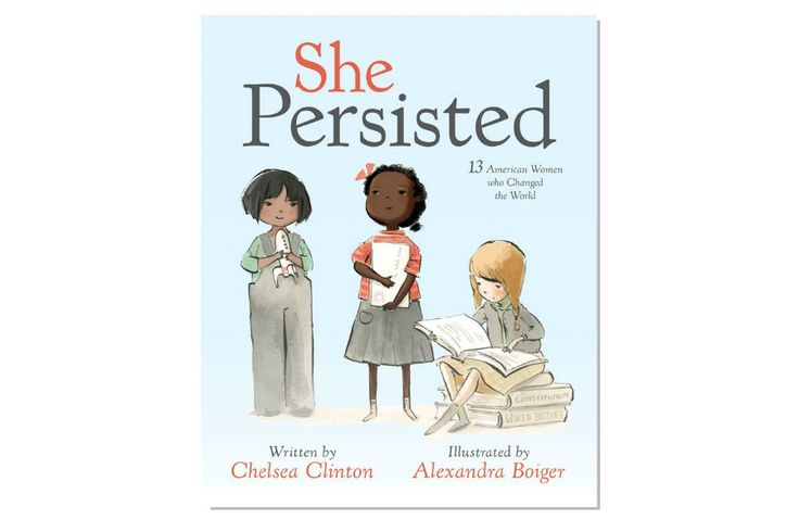 We have the scoop on the just-announced She Persisted by Chelsea Clinton, a new children's book about 13 remarkable American women who changed the world.