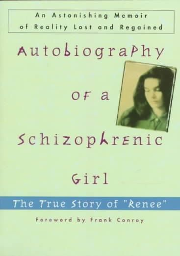 """Autobiography of a Schizophrenic Girl: The True Story of """"Renee"""""""
