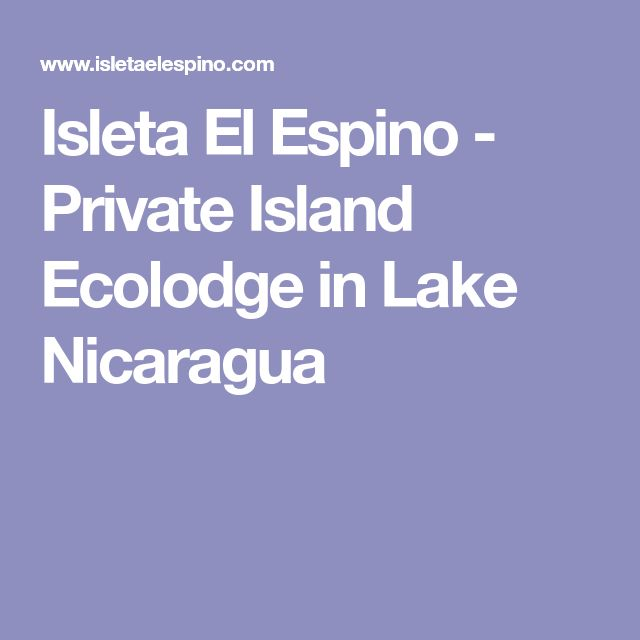 Isleta El Espino - Private Island Ecolodge in Lake Nicaragua