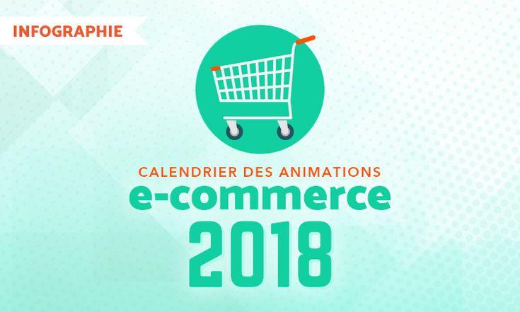 Le calendrier des animations e-commerce 2018