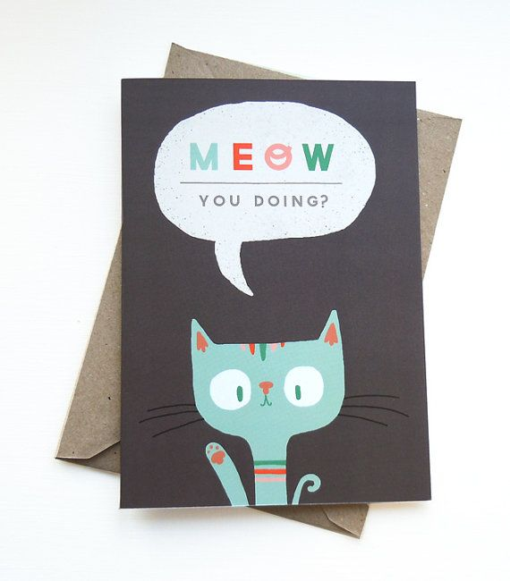 Meow You Doing Greetings Card  Cute Cat by stephsayshello on Etsy, £2.70