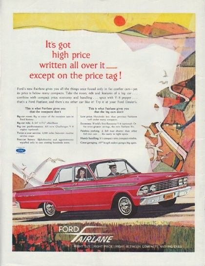 """Description: 1962 FORD FAIRLANE vintage print advertisement """"It's got high price written all over it""""-- It's got high price written all over it -- except on the price tag! Ford's new Fairlane gives you all the things once found only in far costlier cars."""