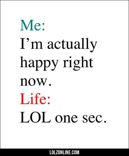 Haha, yup. The sad truth of life. You're satisfied with how everything is going and bam something has to change.