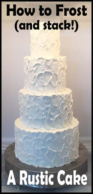 How to frost and stack a Rustic Cake