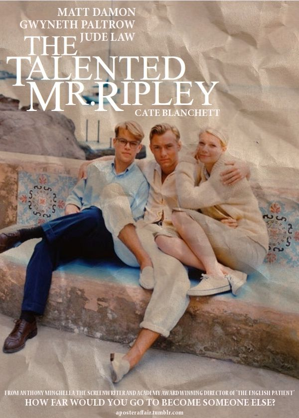 The Talented Mr. Ripley (1999)    Director: Anthony Minghella    Matt Damon, Jude Law, Gwyneth Paltrow, Cate Blanchett