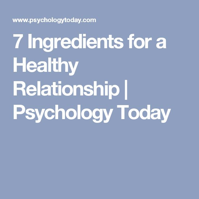 7 Ingredients for a Healthy Relationship | Psychology Today