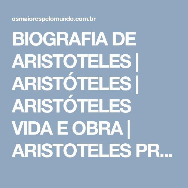 BIOGRAFIA DE ARISTOTELES |  ARISTÓTELES |  ARISTÓTELES VIDA E OBRA |  ARISTOTELES PRINCIPAIS IDEIAS |  ARISTÓTELES OBRAS |  ARISTOTELES FILOSOFIA |  BIOGRAFIA DE PLATÃO |  ARISTOTELES RESUMO |  ARISTÓTELES LIVROS |  PENS