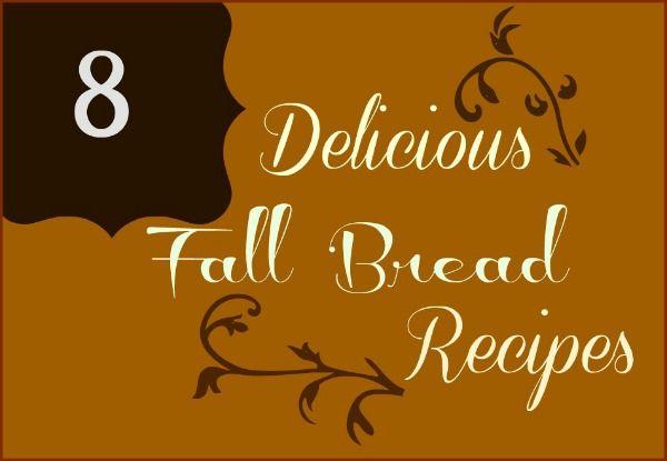 8 Delicious Fall Bread Recipes