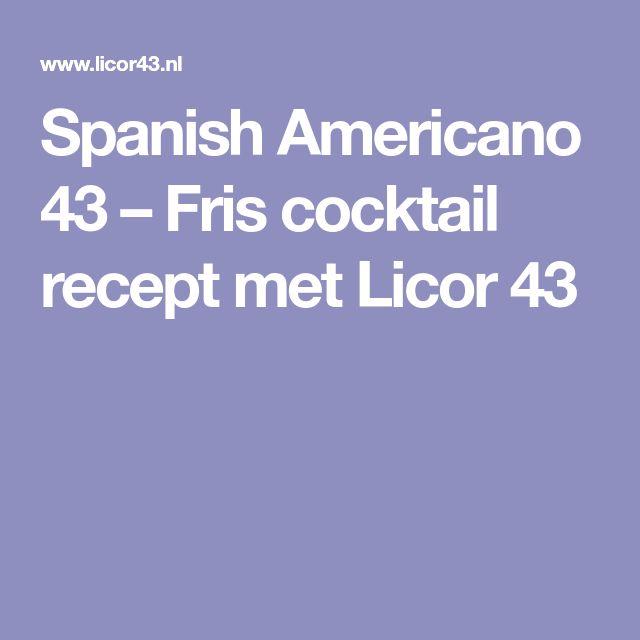 Spanish Americano 43 – Fris cocktail recept met Licor 43