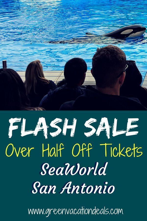 Over Half Off Seaworld San Antonio Tickets Flash Sale Green Vacation Deals Seaworld San Antonio Sea World Vacation Deals