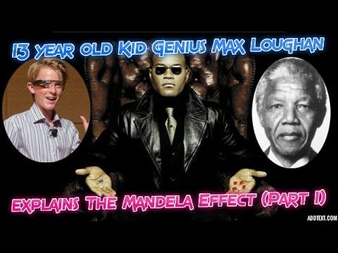 13 Year Old Kid Genius Max Loughan Explains The Mandela Effect (Part 1)
