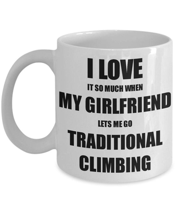 Traditional Climbing Mug Funny Gift Idea For Boyfriend I Love It When My Girlfriend Lets Me Novelty Gag Sport Lover Joke Coffee Tea Cup