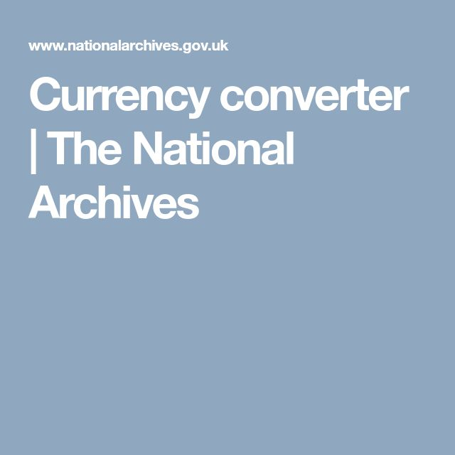Currency converter | The National Archives