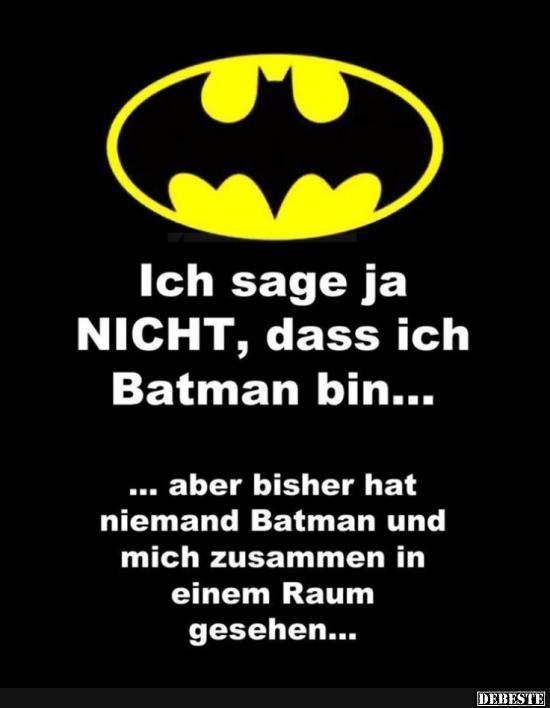 Ich sage ja NICHT, dass ich Batman bin.. | Lustige Bilder, Sprüche, Witze, echt lustig