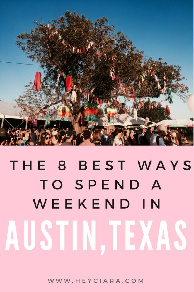 The 8 Best Ways to Spend a Weekend in Austin, Tx! — Hey Ciara