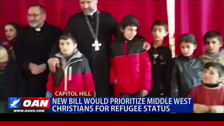 New Bill Would Prioritize Middle East Christians for Refugee Status
