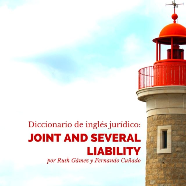 Diccionario de inglés jurídico: Joint and Several Liability