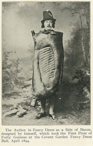 "Feast your eyes on the greatest bacon costume of 1894. In the introduction of his seminal 1917 pork products treatise Bacon and Hams, author and smoked swine maven George J. Nicholls included this photo of himself ""in fancy dress as a side of bacon."""