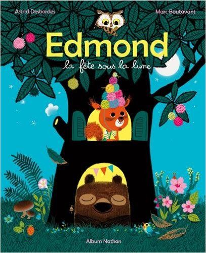 Edmond, la fête sous la lune: Amazon.co.uk: Astrid Desbordes, Marc Boutavant: 9782092532980: Books