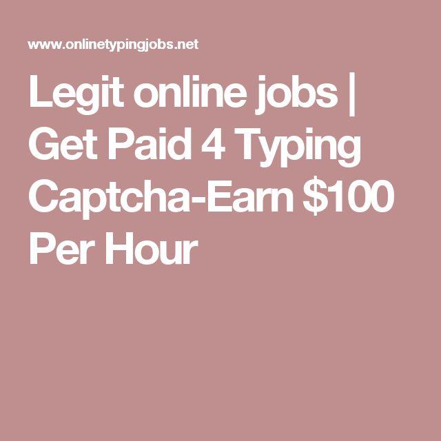 Legit online jobs   Get Paid 4 Typing Captcha-Earn $100 Per Hour