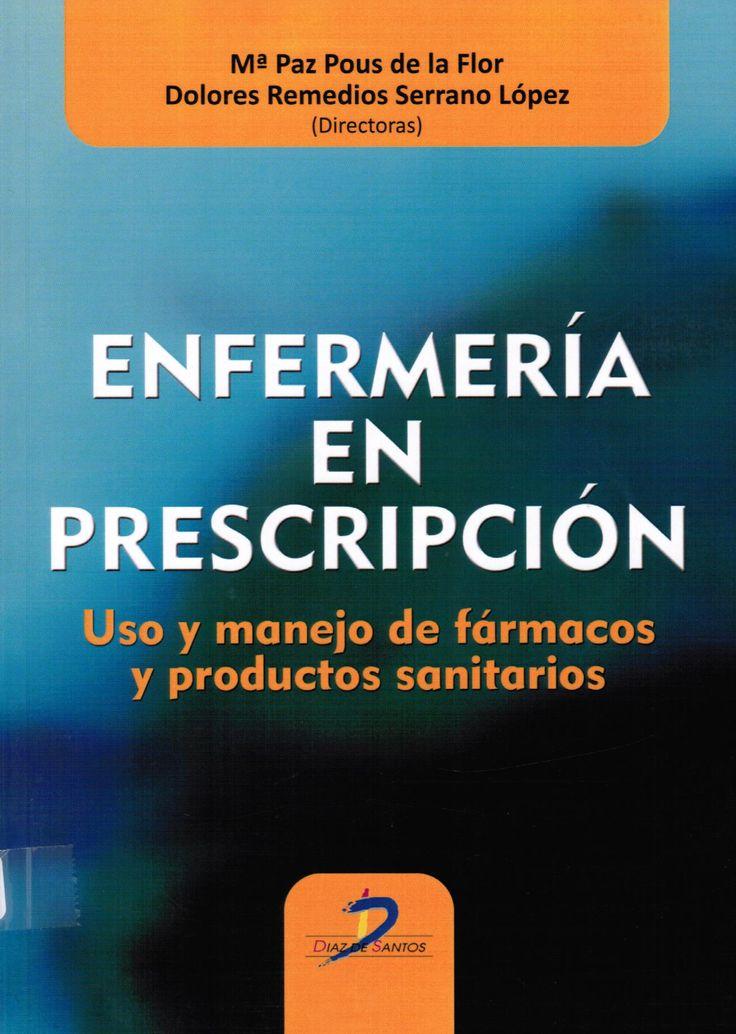 Pous de la Flor M,  Remedios Serrano D, Abad Martínez M. Enfermería en prescripción: uso y manejo de fármacos y productos sanitarios. Madrid: Díaz de Santos; 2015. (Ubicación: 490 POU)