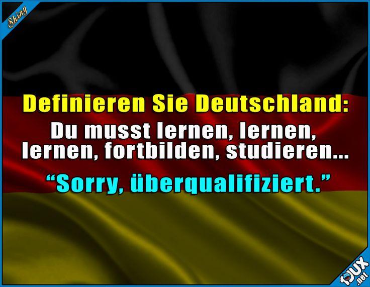 Hört sich sehr nach Deutschland an   lustige Sprüche Deutschland überqualifiziert Studium 1jux Jodel Spürche sowahr SpruchdesTages