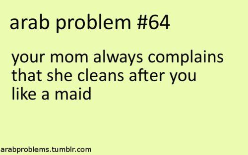 UniversalMomProblems....lol.....ARAB PROBLEMS.