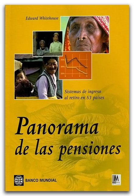 Panorama de las pensiones - Edward Whitehouse  -Ediciones Mayol    http://www.librosyeditores.com/tiendalemoine/derecho-laboral-seguridad-social/2451-panorama-de-las-pensiones.html    Editores y distribuidores.