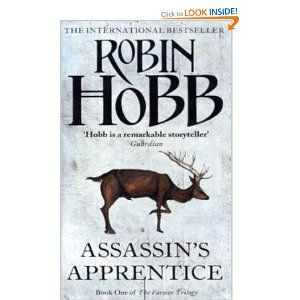 Assassin's Apprentice; Robin Hobb. Followed by The Royal Assassin and Assassin's Quest