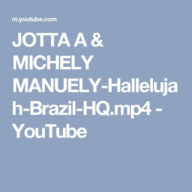 JOTTA A & MICHELY MANUELY-Hallelujah-Brazil-HQ.mp4 - YouTube