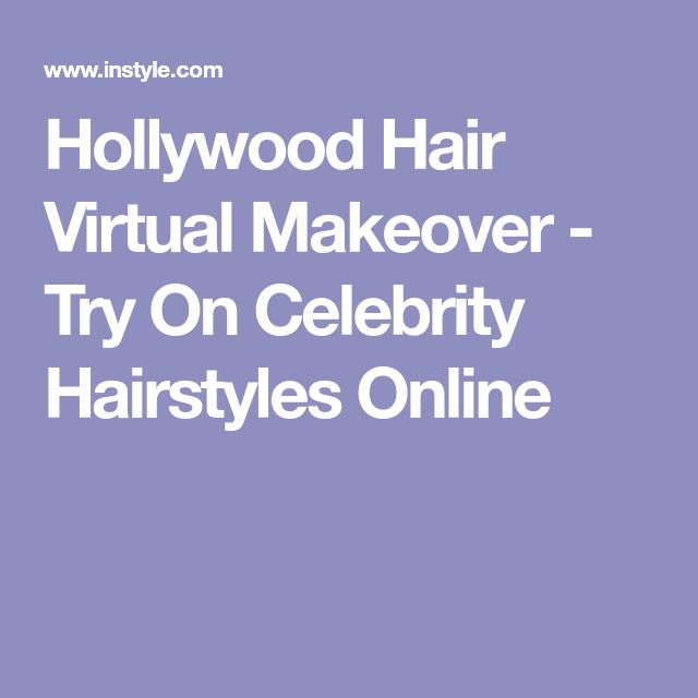 Hollywood Hair Virtual Makeover - Try On Celebrity Hairstyles Online