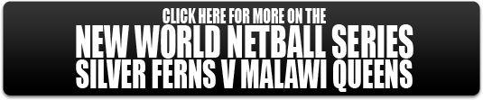 Silver Ferns team confirmed for New World Netball Series v Malawi Queens #SilverFerns #SilverFernsNation