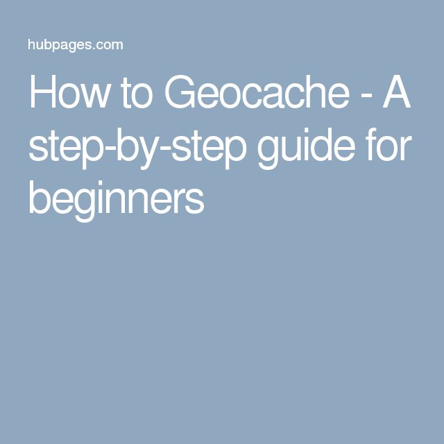 How to Geocache - A step-by-step guide for beginners
