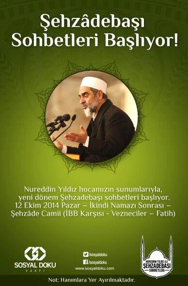 Nureddin Yıldız hocamızın sunumlarıyla Şehzadebaşı sohbetleri, 12 Ekim Pazar günü ikindi namazı sonrası itibariyle Şehzade camiinde başlıyor..