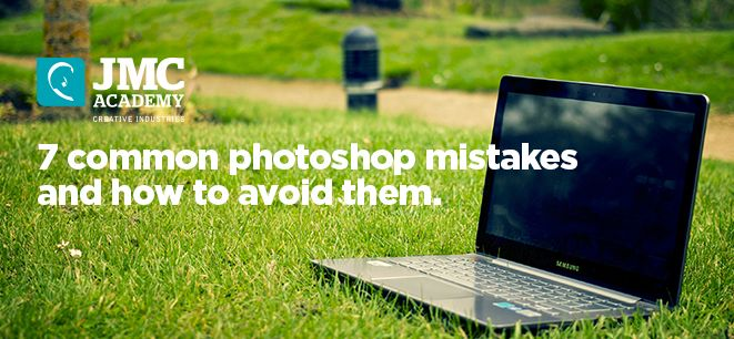 7 Common #Photoshop mistakes and how to avoid them #DigitalDesign http://www.jmcacademy.edu.au/news/%E2%80%8B7-common-photoshop-mistakes-and-how-to-avoid-them