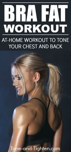5 of the best exercises to eliminate bra fat forever! Tone and tighten your back and chest with these 5 at-home moves!   Tone-and-Tighten.com
