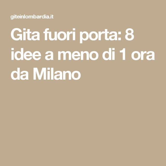 Gita fuori porta: 8 idee a meno di 1 ora da Milano