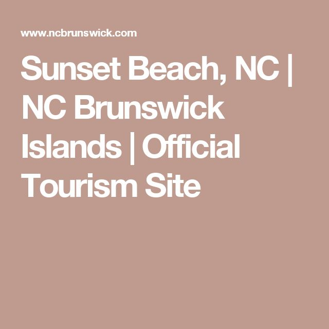 Sunset Beach, NC | NC Brunswick Islands | Official Tourism Site