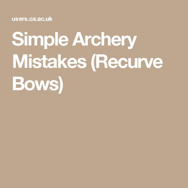Simple Archery Mistakes (Recurve Bows)