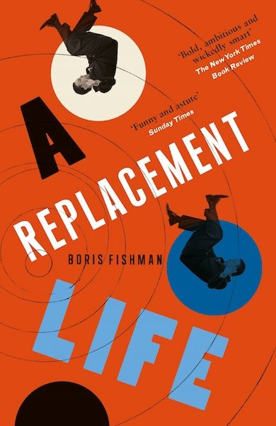 A Replacement Life Review I Have Soft Spot For Tragicomes And Boris Fishman S Is Great Example Of The Darker More Serious