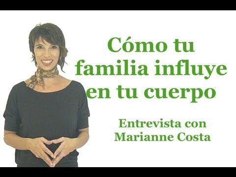 ▶ Mi entrevista con Marianne Costa - Cómo tu familia influye en tu cuerpo - Metagenealogía - YouTube