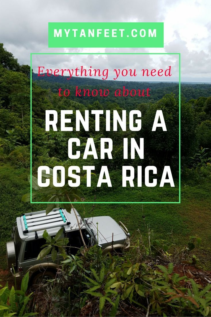 Tips for renting a car in Costa Rica - everything you need to know http://mytanfeet.com/about-cr/renting-a-car-in-costa-rica-tips/
