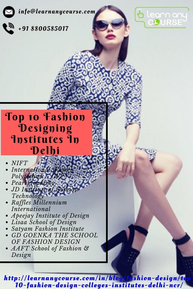 Top 10 Fashion Designing Institutes In Delhi Ncr List Of Popular Fashion Design Colleges In Delhi Fashion Designing Institute Fashion Designing Course College Design