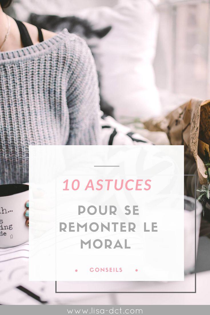 Il y a des jours où le moral est au plus bas, on n'a envie de rien. Découvre mes 10 astuces pour se remonter le moral !
