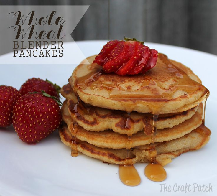 The Craft Patch: Whole Wheat Blender Pancakes